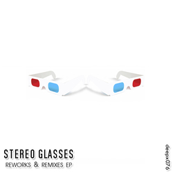 [deepx076] Stereo Glasses - Reworks & Remixes EP