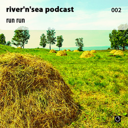 [Electronica Podcast] River'n'Sea - Run run