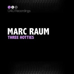 Marc Raum - Three Hotties EP