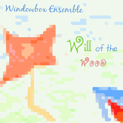 [ca296] Windowbox Ensemble - Will of the Wood