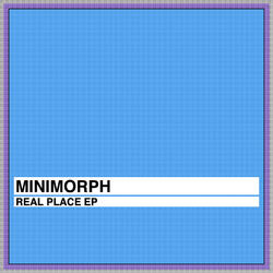 [unfound43] Minimorph  - Real place EP