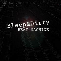 [audcst009] Bleep&Dirty - Beat Machine