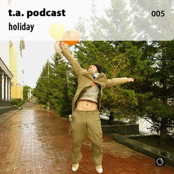 [Electronica Podcast] T.A. - Holiday