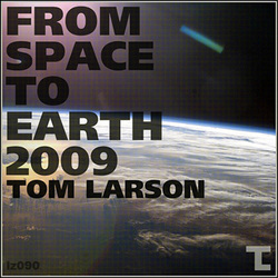 [loopzilla090] Tom Larson - From space to earth 2009