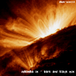 [shoki-mix003] Ashlesha IX - Dark And Black Mix