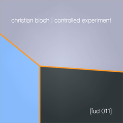 [fud011] Christian Bloch - Controlled Experiment