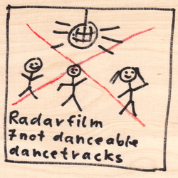 [ft002] Radarfilm - 7 not danceable dancetracks