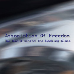 [PCR057] Association Of Freedom - The World Behind The Looking-Glass