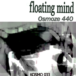 [kosmo 033] Floating Mind - Osmoze 440