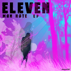 [deepx087] Eleven - Man Hate EP