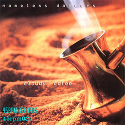 [45rpm024] Nameless Dancers - Cloudy Coffee EP