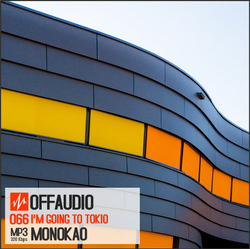 m 1922 Monokao – I'm going to Tokio EP [Offaudio66]