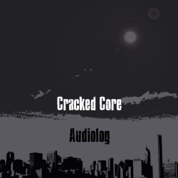 [ME 06-09] Cracked Core - Audiolog