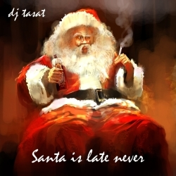 [ME 08-09] DJ Tasat - Santa Is Late Never EP