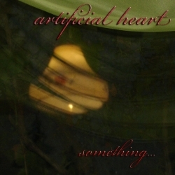 [ME 11-10] Artificial Heart - Something