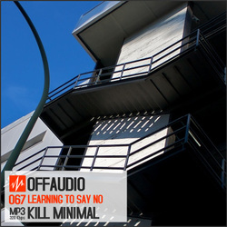 [Offaudio67] Kill Minimal - Learning to say no EP