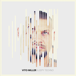 [dbvItO01] Vito Miller - Sleepy Techno