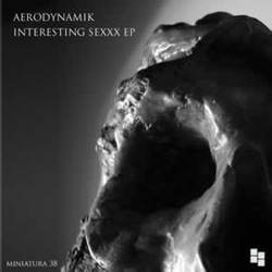 [miniatura038] Aerodynamik - Interesting Sexxx EP