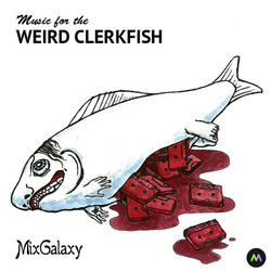 [MIXG009] Various Artists - Music For The Weird Clerkfish