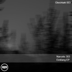 [gtakt003] Narcotic 303 - Einklang EP