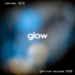 [gtakt008] Narcotic 303 - Glow EP