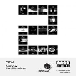 [MLP005] Selivanov - 2 Years of Motorlab Records