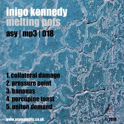 [Asymmetric | MP3 018] Inigo Kennedy - Melting Pots