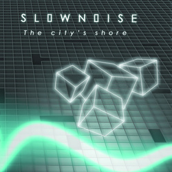 [ctr005] Slow noise  - The City's Shore