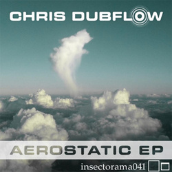 [insectorama 041] Chris Dubflow - Aerostatic EP