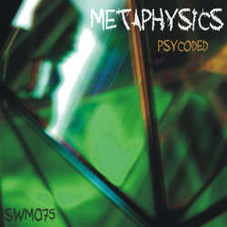 [swm075] psyCodEd - Metaphysics