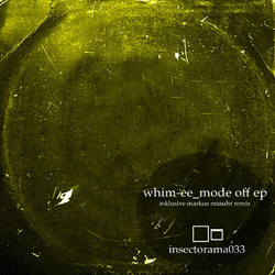 [insectorama 033] Whim-Ee - Mode Off EP