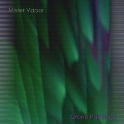 [Eg0_028] Mister Vapor - Drone Paintings