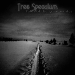 [ME 31-10] Tres Speculum - Tales of the Great Winter