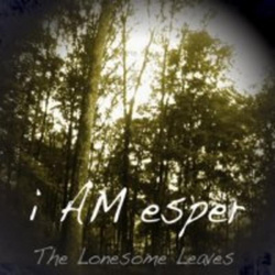[bfw094] i AM esper - The Lonesome Leaves