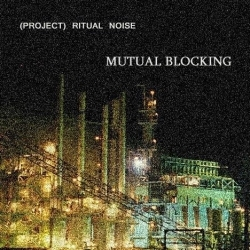 [ME 32-10] (Project) Ritual Noise - Mutual Blocking