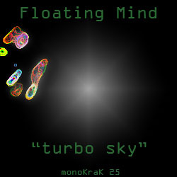 [monoKraK25] Floating Mind - Turbo Sky