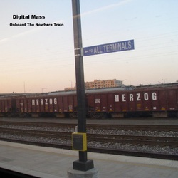 [treetrunk123] Digital Mass  - Onboard The Nowhere Train