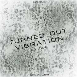 [RT-10] Sub - Turned Out Vibration