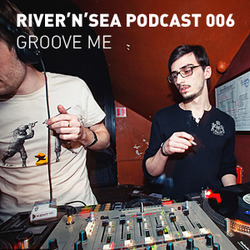 [Electronica Podcast] River'n'Sea - Groove Me