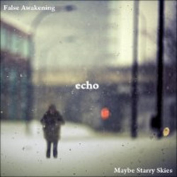 [bfw101] Maybe Starry Skies & False Awakening - Echo