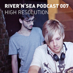 [Electronica Podcast] River'n'Sea - High Resolution