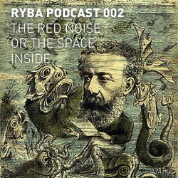 [Electronica Podcast] Ryba - The Red Noise or The Space Inside