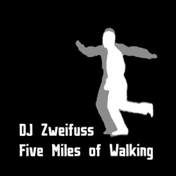 [Mixotic 159] Zweifuss - Five Miles Of Walking