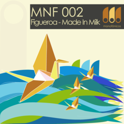 [MNF002] Figueroa - Made In Milk