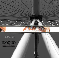 [podcast-028] Matiz - Inoquo Netlabel Mix