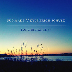 [ss15] Sub.made & Kyle Schulz - Long Distance EP