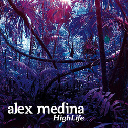 [unfound57] Alex Medina  - Highlife