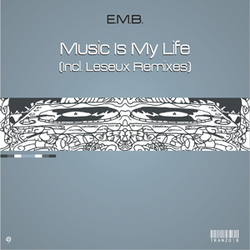 [Tranz019] E.M.B. Project - Music Is My Life EP ( Incl. Leseux Remixes)