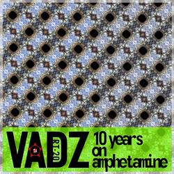 [rt 20] Vadz  - 10 Years On Amphetamine