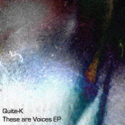 [bump104] Quite-k  - These Are Voices EP
